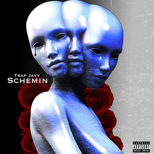 Schemin by Trap Jayy