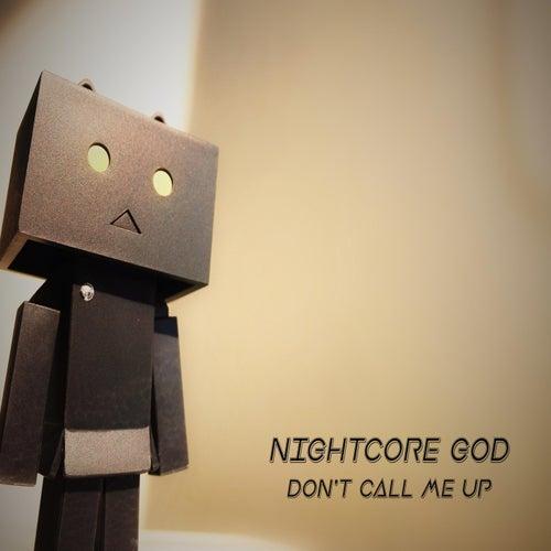Don't Call Me Up de Nightcore God