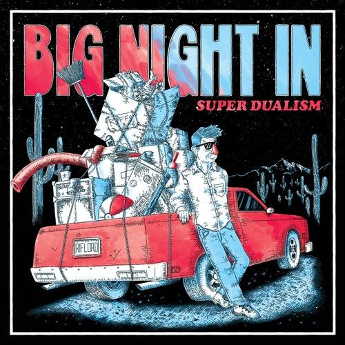 Super Dualism de Big Night In