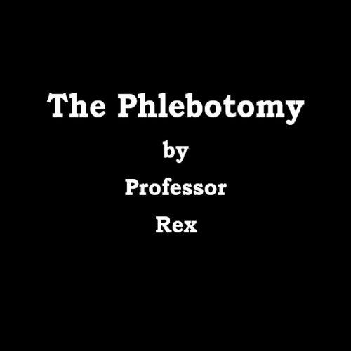 The Phlebotomy de Professor Rex