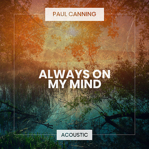 Always On My Mind (Acoustic) de Paul Canning