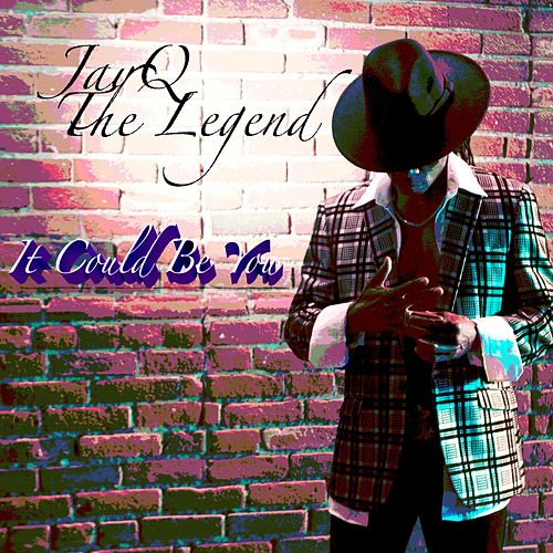 It Could Be You by Jayq the Legend