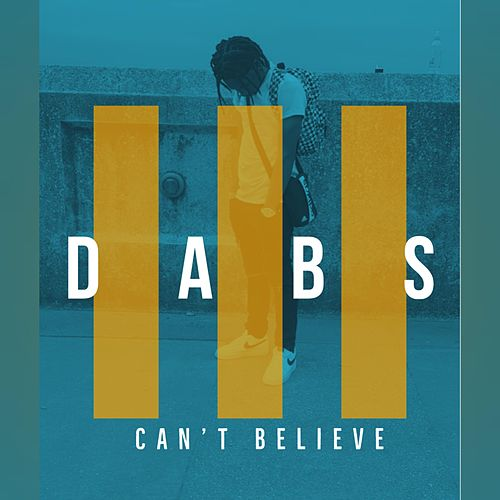 Can't Believe de Dabs