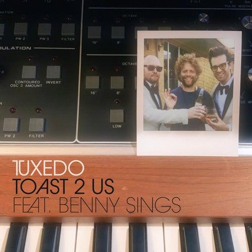 Toast 2 Us by Tuxedo