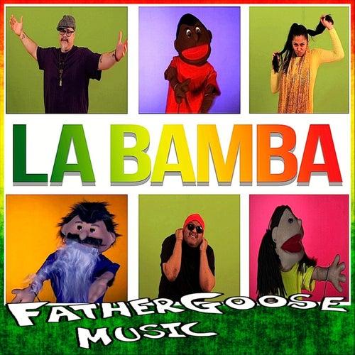 La Bamba (feat. David Allan Rivera & Danni Ai) by Father Goose Music