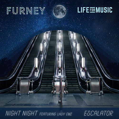 Night Night / Escalator de Furney