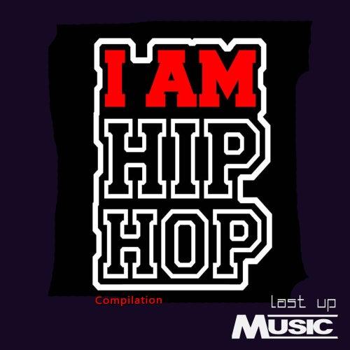 I Am Hip Hop Compilation von Various Artists