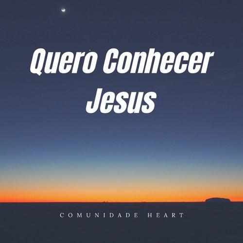Quero Conhecer Jesus de Comunidade Heart