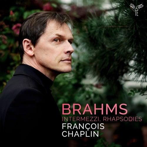 Brahms: Intermezzi, Rhapsodies de François Chaplin