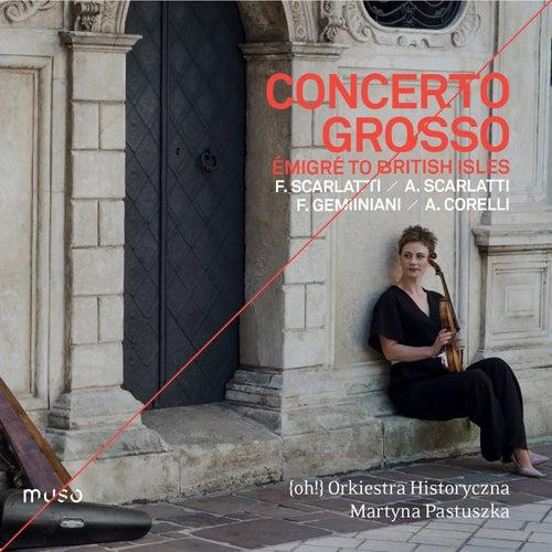 Concerto grosso 'émigré to the British Isles' by {oh!} Orkiestra Historyczna