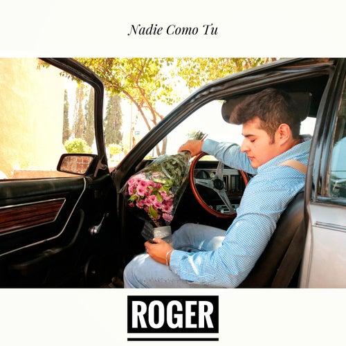 Nadie Como Tu by Roger