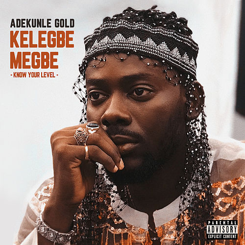 Kelegbe Megbe (Know your level) de Adekunle Gold