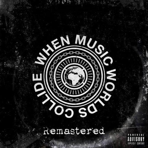 When Music Worlds Collide (Remastered) de DJ King Tech