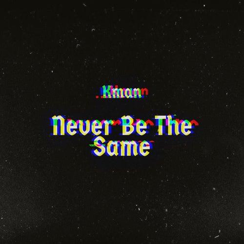 Never Be The Same de K-Man