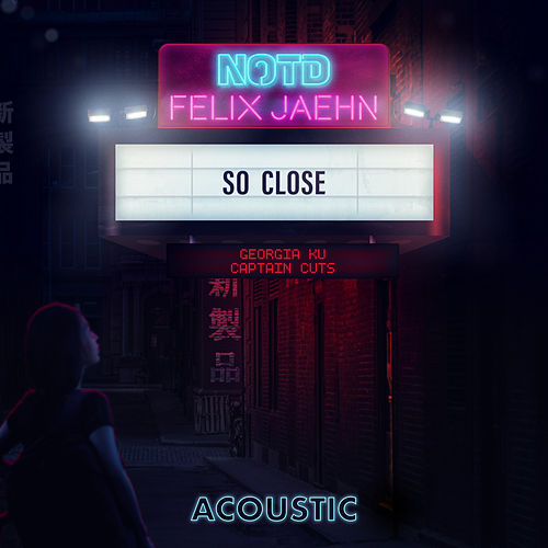 So Close (with Georgia Ku & Captain Cuts) [Acoustic Version] (Acoustic) by NOTD