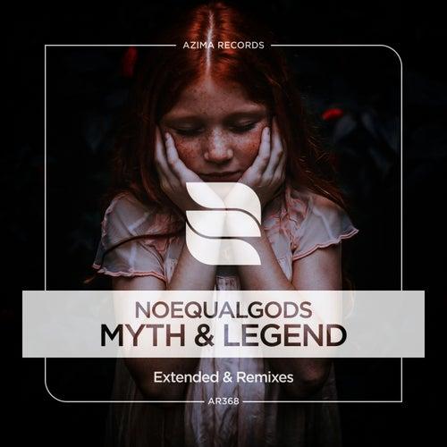 Myth & Legend (Extended & Remixes) de Noequalgods