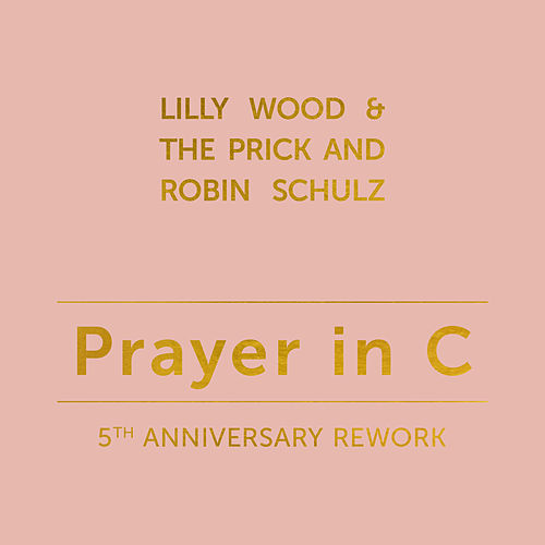 Prayer in C (5th Anniversary Rework) de Lilly Wood and The Prick