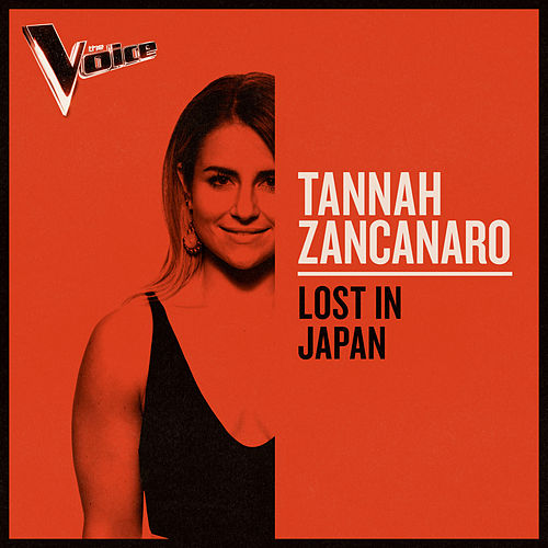Lost In Japan (The Voice Australia 2019 Performance / Live) van Tannah Zancanaro