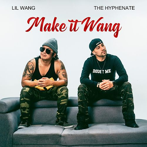 Make It Wang by The Hyphenate