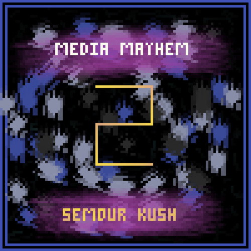 Media Mayhem V.2 de Semour Kush