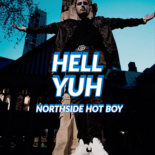 Hell Yuh by Northside Hot Boy