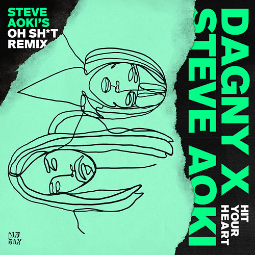 Hit Your Heart (Steve Aoki's Oh Sh*t Remix) von Dagny