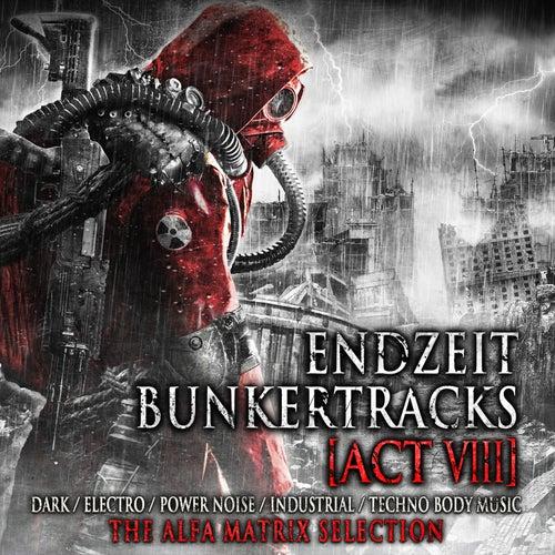 Endzeit Bunkertracks - Act 8 - The Alfa Matrix Selection von Various Artists