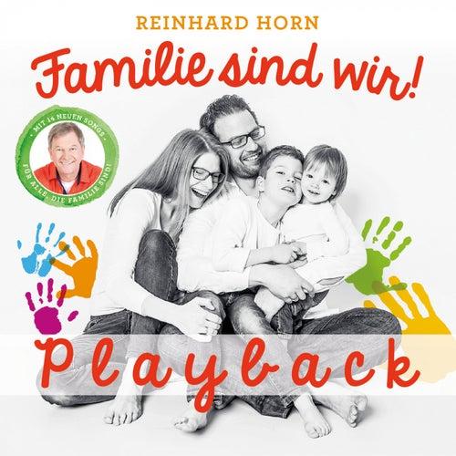 Familie sind wir! (Playback) von Reinhard Horn