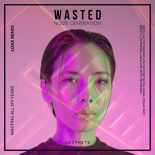 Wasted (LoaX Remix) de Noize Generation
