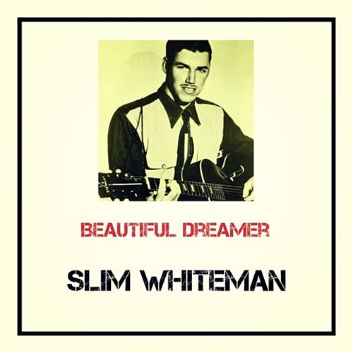 Beautiful Dreamer by Slim Whitman