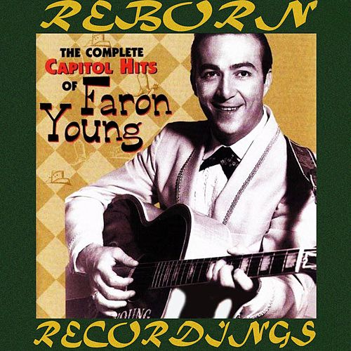The Complete Capitol Hits of Faron Young (HD Remastered) von Faron Young