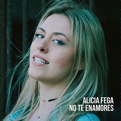 No te Enamores von Alicia Fega