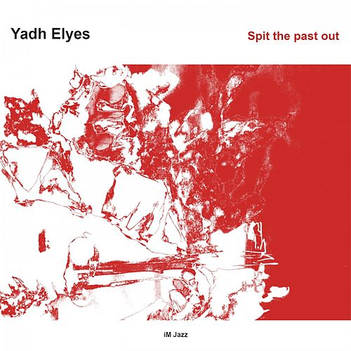 Spit the Past Out von Yadh Elyes