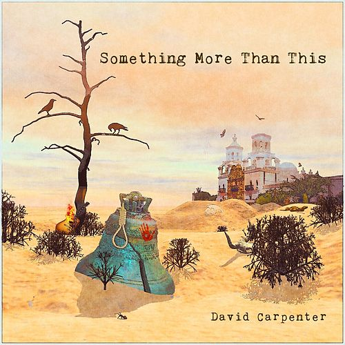 Something More Than This by David Carpenter