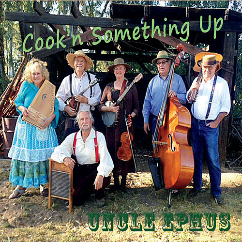 Cook'n Something Up by Uncle Ephus