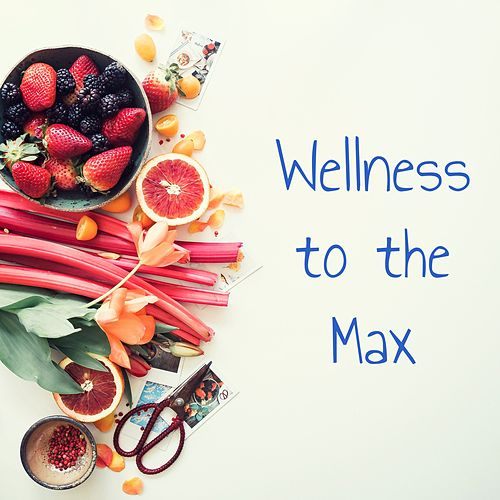 Wellness to the Max von Wellness