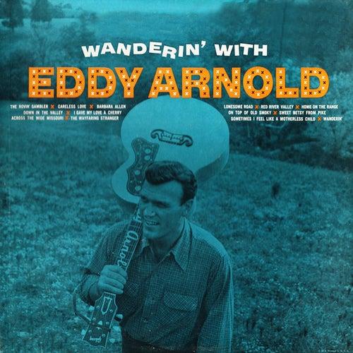Wanderin' With Eddy Arnold by Eddy Arnold