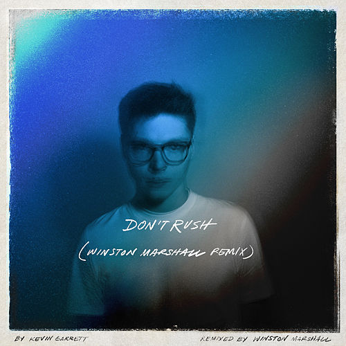 Don't Rush (Winston Marshall Remix) by Kevin Garrett