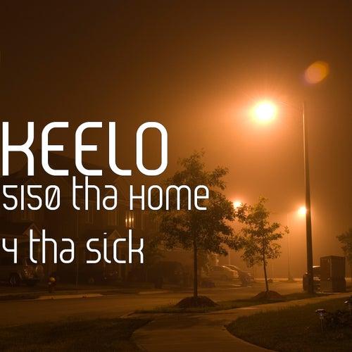 5150 tha Home 4 tha Sick by Keelo