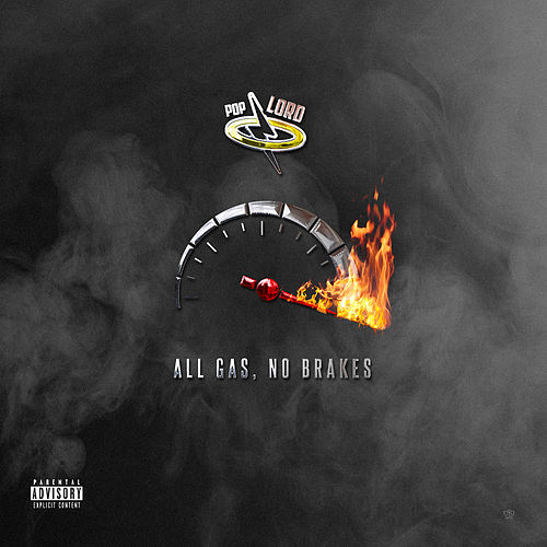 All Gas, No Brakes by Poplord