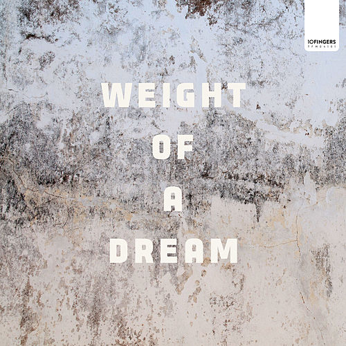 Weight of a Dream by Above Above