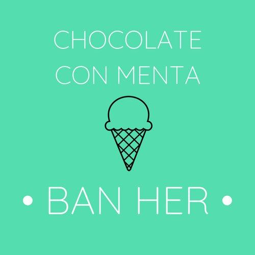 Chocolate Con Menta von Ban Her