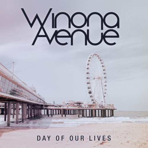 Day of Our Lives by Winona Avenue
