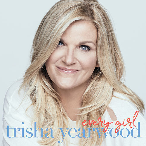 Every Girl von Trisha Yearwood