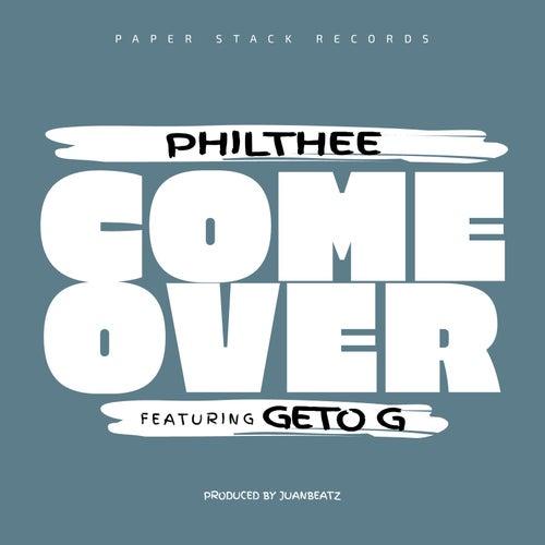 Come Over (feat. Geto G) de Philthee