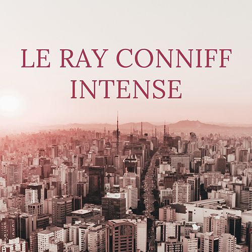Le Ray Conniff Intense de Ray Conniff