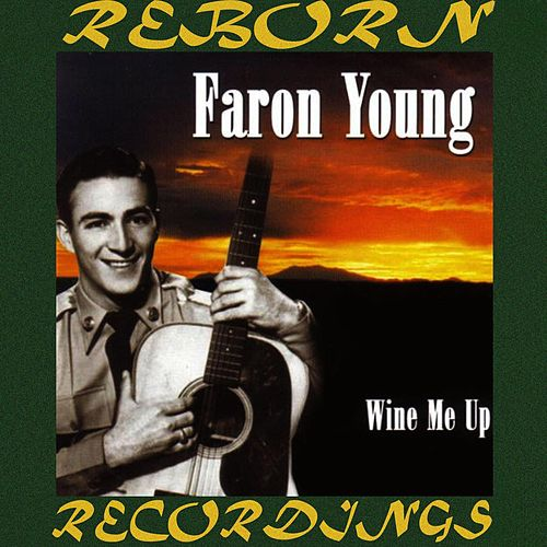 Wine Me Up (HD Remastered) von Faron Young