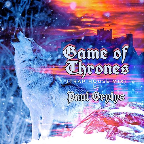 Game of Thrones (Trap House Mix) von Paul Grylys