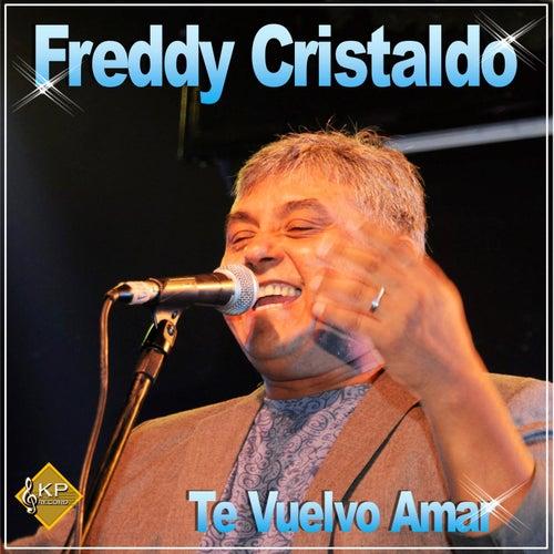 Te Vuelvo Amar de Freddy Cristaldo