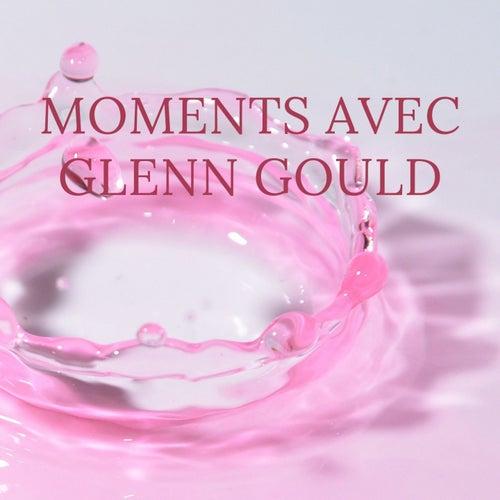 Moments avec Glenn Gould de Glenn Gould